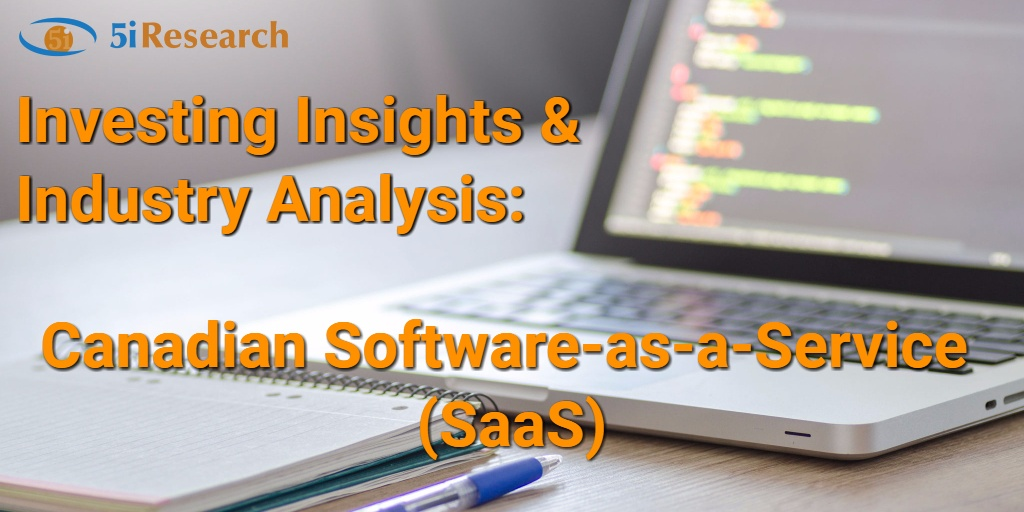 Canadian Software-as-a-Service (Saas) Investing Insights and Analysis