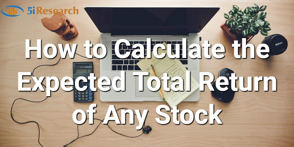 How to Calculate the Expected Total Return of Any Stock
