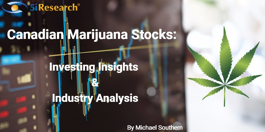 Canadian Marijuana Stocks - Investing Insights and Industry Analysis