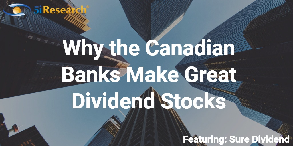 Why the Canadian Banks Make Great Dividend Stocks